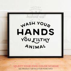 Wash Your Hands you filthy animal PRINTABLE art - bathroom printable art, bathroom wall decor, funny bathroom decor,funny wall art,landscape