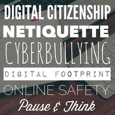 Digital Citizenship Netiquette Cyberbullying, Digital Footprint, Online Safety, Pause, and Think...