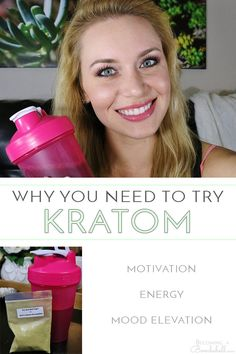 Why You Need To Try Kratom - Becoming A Bombshell