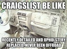 Craigslist be like...Recently detailed and upholstery replaced, never been offroad. #jeeplife