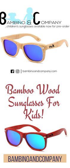 d6dcf1861a0 Bambino and Company offers a unique bamboo sunglasses to leave your childen  looking stunning