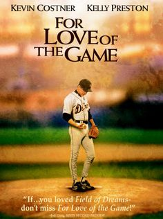 For Love of the Game 137 mins. Starring: Kevin Costner, Kelly Preston, John C. Reilly, Jena Malone and Brian Cox Kevin Costner, Movies Showing, Movies And Tv Shows, Baseball Movies, Movies Worth Watching, See Movie, Original Movie Posters, Music Tv, Great Movies