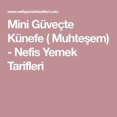Mini Güveçte Künefe ( Muhteşem) - Nefis Yemek Tarifleri