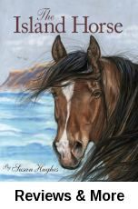 The island horse / by Susan Hughes ; illustrations by Alicia Quist.