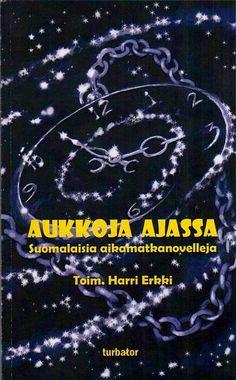 Kannesta kanteen, sivuista sivuille: Aukkoja ajassa – Suomalaisia aikamatkanovelleja. T...