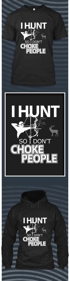 Hunt So Don't Choke People - Limited edition. Order 2 or more for friends/family & save on shipping! Makes a great gift!