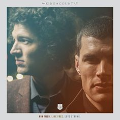 For King and Country: Run Wild, Live Free, Love Strong.<< the cd came out today! :D