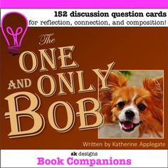 The One and Only Bob Novel Question Cards for Classroom & Distance Learning Reading Resources, School Resources, Reading Strategies, Text To Text Connections, Study Cards, Literature Circles, Comprehension Activities, Project Based Learning, Guided Reading