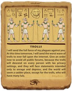 Digital Plagues of Egypt: Trolls