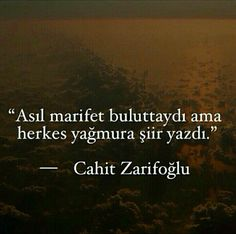 Cahit zarifoglu Cool Words, Poet, Lyric Quotes, Lyrics, Quotations, Powerful Words, Sentences, Literature, Writer