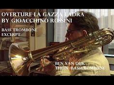 """Ben van Dijk - bass trombone excerpt """"La Gazza Ladra - Rossini"""" - YouTube"""