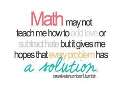 """This doesn't make me hate math any less but it reminds me of Dr. Driver! """"Every problem has a solution, and every solutions has a graph!"""" Only Anne Butt will understand this like I do!"""