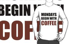 MONDAYS BEGIN WITH COFFEE by Divertions