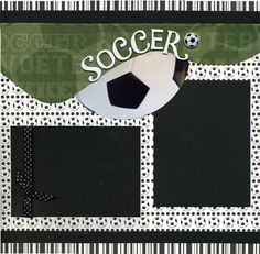 Soccer Scrapbook Page 1 could be used with any sports with a ball.....