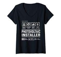 Womens Photovoltaic Solar Panel Installer Handling Information V-Neck T-Shirt Best Gift For Brother, Engineering Humor, Teachers' Day, Teacher Humor, E Design, Branded T Shirts, Solar Panels, V Neck T Shirt, How To Plan