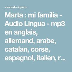 Marta : mi familia - Audio Lingua - mp3 en anglais, allemand, arabe, catalan, corse, espagnol, italien, russe, occitan, portugais, chinois et français
