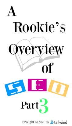 A Rookie's SEO Overview: Part 3 | Tailwind Blog: Pinterest Analytics and Marketing Tips, Pinterest News - Tailwindapp.com