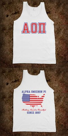Alpha Omicron Pi Frat Tanks - Making America Beautiful - Buy 1 or 100! CLICK HERE to purchase - sorority shirts.