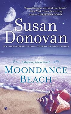 Moondance Beach by Susan Donovan  sweeps us away to a beautiful New England island, much like Nora Roberts's coastal settings. I