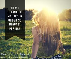 change life 30 minutes