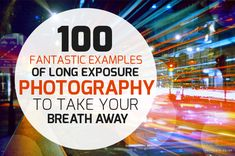 100 Fantastic Examples of Long Exposure Photography to Take Your Breath Away | Photodoto