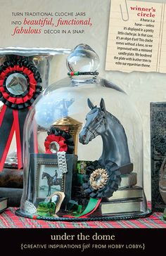 Place horse items under a glass dome for equestrian decor