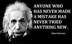 albert einstein quotes | person who never made mistakes never tried anything new -Albert ...
