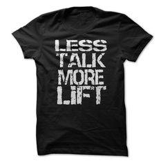 LESS TALK MORE LIFT T SHIRT #WORKOUT #LIFT #SHIRT
