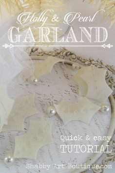 DIY – Holly & Pearl Garland   Shabby Art Boutique   Bloglovin