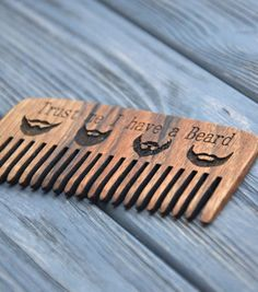 Beard comb. Personalized custom engraved wooden comb. For men, for him. Trust me…
