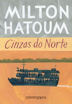 Cinzas do Norte, de Milton Hatoum