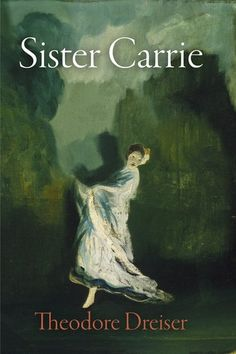 Theodore Dreiser, Sister Carrie | Read on Glose