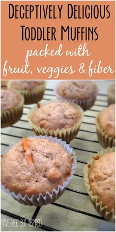 Sneak a healthy dose of fruit, veggies and fiber into your kids' diet with these deceptively delicious toddler muffins!