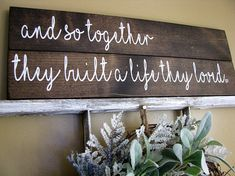 and so together they built a life they loved/wood sign/rustic wood sign/home decor/farmhouse sign/home sign/family sign/farmhouse decor
