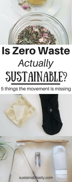 Is Zero Waste Actually Sustainable? The zero waste lifestyle can make a huge difference on our environmental impact but here are 5 components the movement is missing.