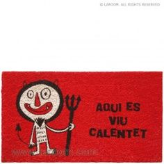 """Laroom - Felpudo rojo """"aquí es viu calentet"""" - Laroom dissenya i fabrica productes per a la llar i la vida - www.laroom.com"""