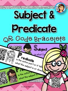FREE QR Code bracelets {Subject and Predicate} These are fun little bracelets that reinforce Subject and Predicate. Each bracelet contains the definition of Subject or Predicate and has a QR code that is linked to a youtube video. These are excellent to send home :)