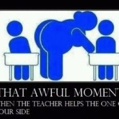"""Haha-I am always very aware of my """"positioning"""" when helping a student..."""