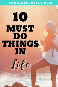 Some things will break us out of our comfort zones and make us feel larger than life. These 10 must-do things in your life will make your journey worthwhile.