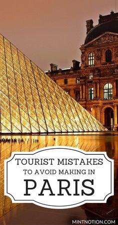Visit Paris on a budget. Tourist mistakes to avoid. Save money in Paris, France.