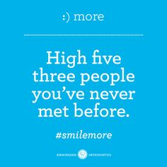 Tell them you're going for a world record. #smilemore