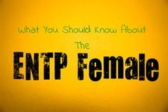 What You Should Know About the ENTP Female