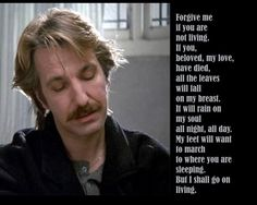Alan Rickman Truly, Madly, Deeply recites this poem in Spanish to his love after returning as a ghost.  Poem by Pablo Neruda