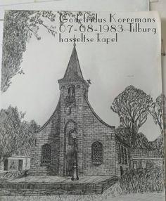 Hasseltse Kapel. Getekend door Godefridus Korremans. Upload FB Ilona van Poppel.