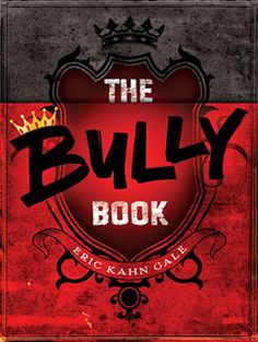 Children's Book Committee October 2013 Pick: THE BULLY BOOK by Eric Kahn Gale (Harper, 2013)