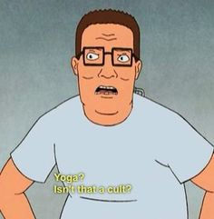 Further proof that Hank Hill and my father are one and the same.