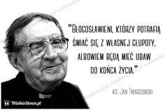 Błogosławieni, którzy potrafią śmiać się... #Twardowski-Jan,  #Humor-i-dowcip