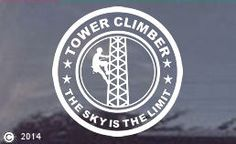 The Sky is the Limit-Tower Climber Decal Sticker $6.95...other sizes available. Welcome to our new Tower Climber Department! Whoop! :o)
