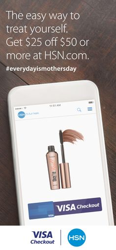 Being a mom is hard. Treating yourself is easy. Get $25 off orders of $50 or more on HSN.com with Visa Checkout. Shop beauty products now. #everydayismothersday Offer valid on a qualifying HSN.com order through 5/31 or while supplies last. Limit 1 pp. See full terms at vi.sa/23qcwMo.