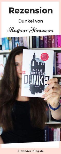 Meine Meinung zum Thriller Dunkel von Ragnar Jonasson Ragnar, Thriller, Author, Not Interested, Romance Books, Loneliness, The Last Song, Darkness, Life